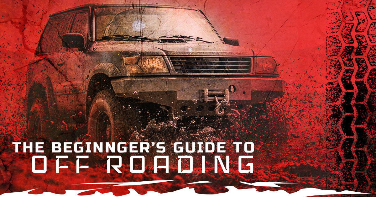 THE BEGINNER'S GUIDE TO OFF-ROADING