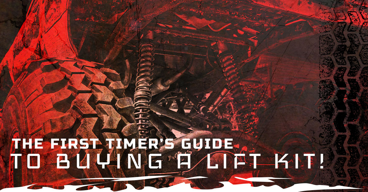 A FIRST TIMER'S GUIDE TO BUYING A LIFT KIT