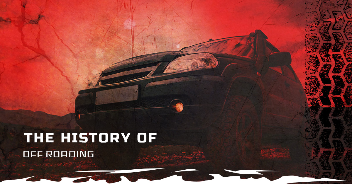 HISTORY OF OFF-ROADING