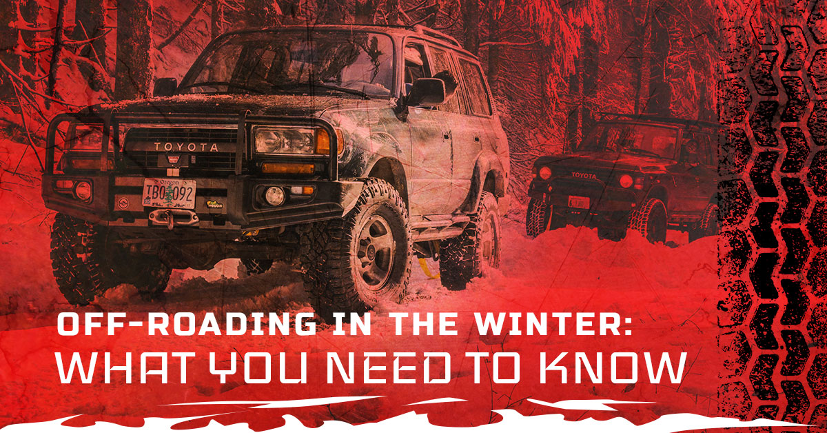 OFF-ROADING IN THE WINTER: WHAT YOU NEED TO KNOW