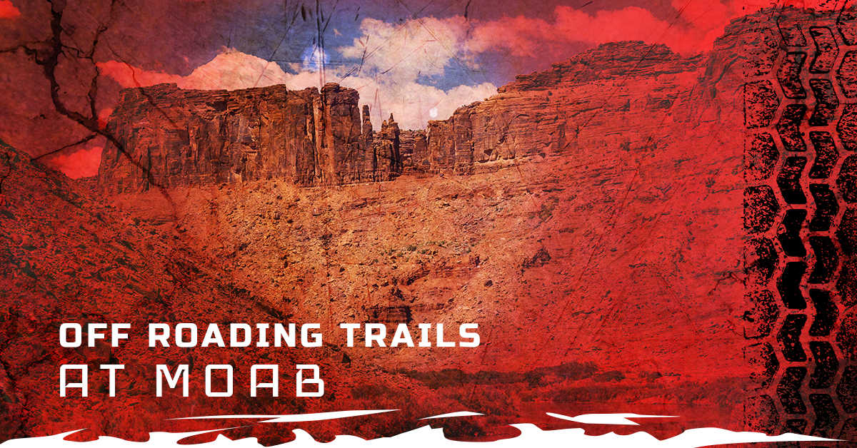 OFF-ROADING TRAILS AT MOAB