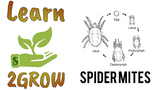 Learn 2GROW Series: Integrated Pest Management 201, Topic: Spider Mites