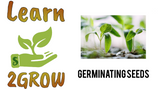 Learn 2GROW Series: Propagation 101, Topic: Germinating Seeds