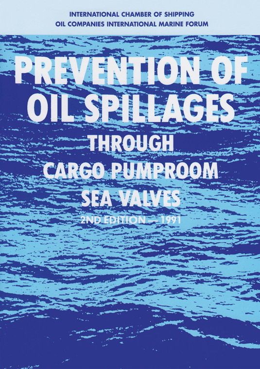 Prevention of Oil Spillages Through Cargo Pumproom Sea Valves - Second Edition