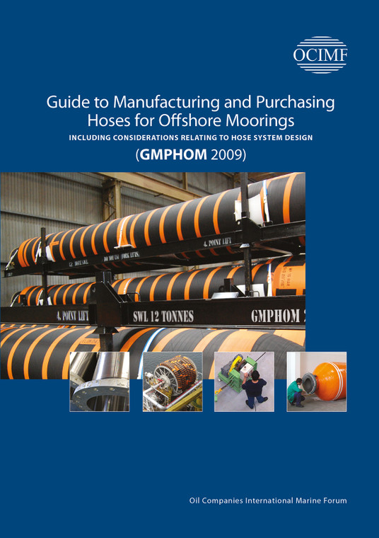 Guide to Manufacturing and Purchasing Hoses for Offshore Moorings (GMPHOM 2009) - Including Considerations Relating to Hose System Design