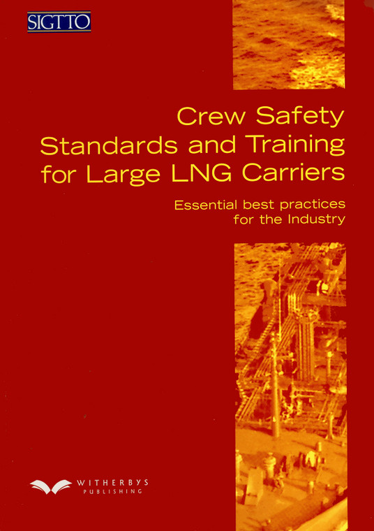 Crew Safety Standards and Training for Large LNG Carriers - Essential best practices for the industry