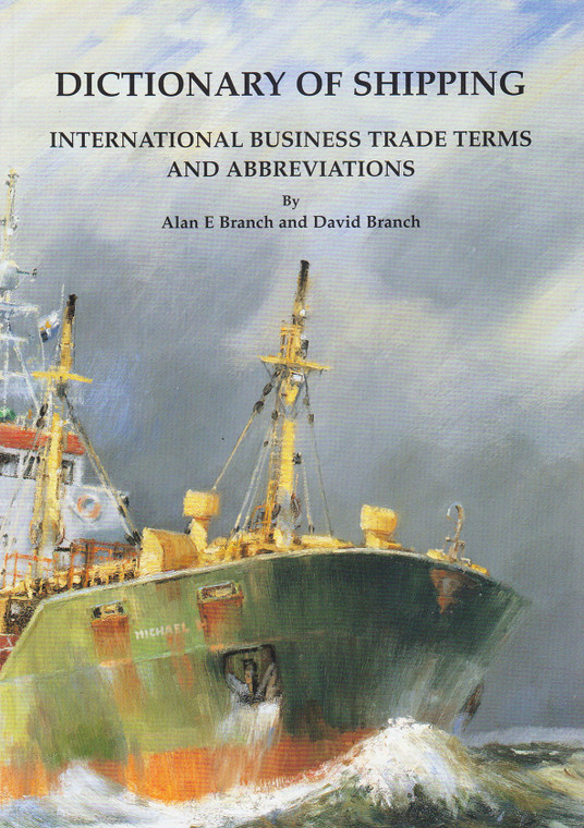 Dictionary of Shipping, Fifth Edition - International Business Trade Terms and Abbreviations