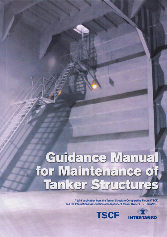 INTERTANKO Guidance Manual for Maintenance of Tanker Structures