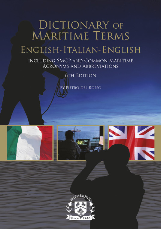Dictionary of Maritime Terms English-Italian-English, 6th Edition - Including SMCP and Common Maritime Acronyms and Abbreviations