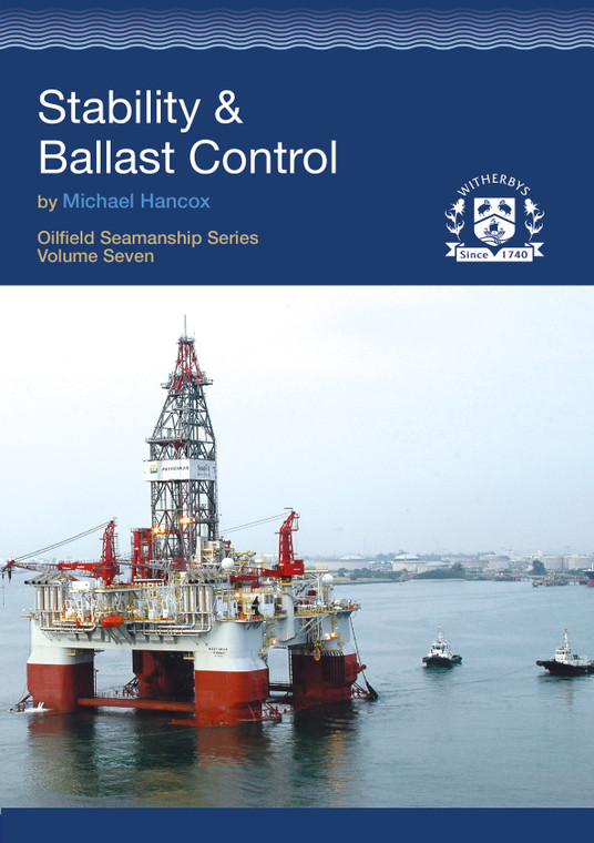 Stability and Ballast Control (Oilfield Seamanship Series Volume 7)