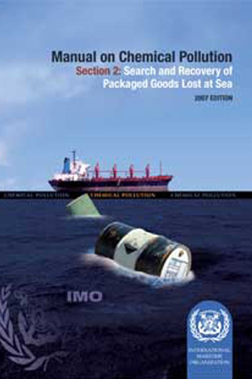 Manual on Chemical Pollution - Section 2: Search and Recovery of Packaged Goods Lost at Sea, 2007 Edition (IA633E)