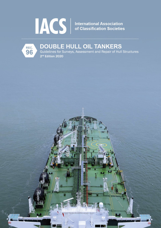 Double Hull Oil Tankers: Guidelines for Surveys, Assessment and Repair of Hull Structures 2nd Edition 2020