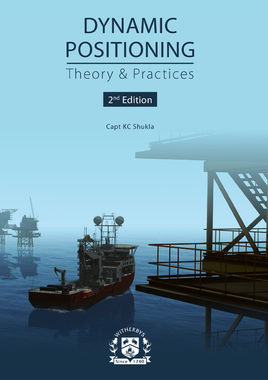Dynamic Positioning: Theory & Practices - 2nd Edition