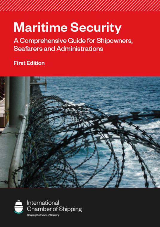 Maritime Security - A Comprehensive Guide for Shipowners, Seafarers and Administrations
