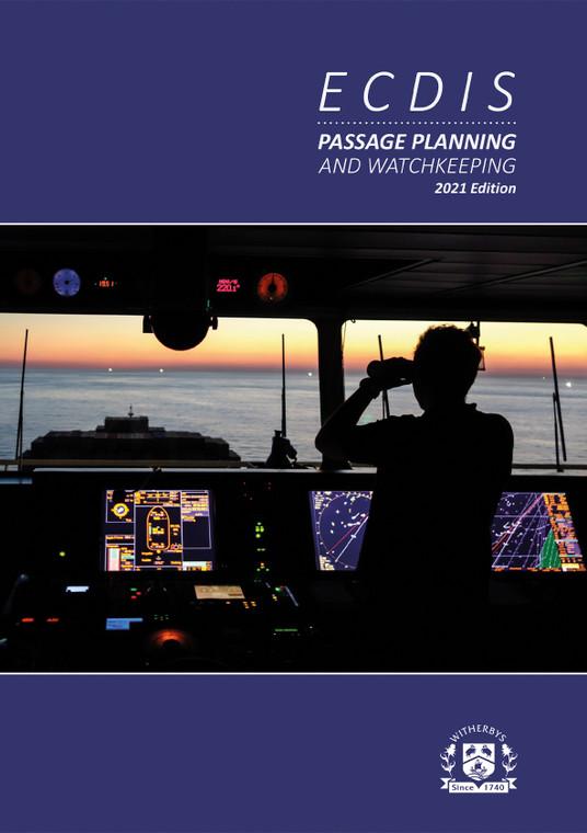 ECDIS Passage Planning and Watchkeeping  - 2021 Edition