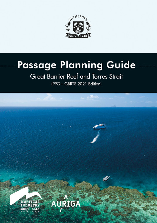 Passage Planning Guide: Great Barrier Reef and Torres Strait (PPG - GBRTS) - 2021 Edition