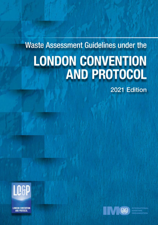 Waste Assessment Guidelines under the London Convention and Protocol (2021 Edition) (KB531E)