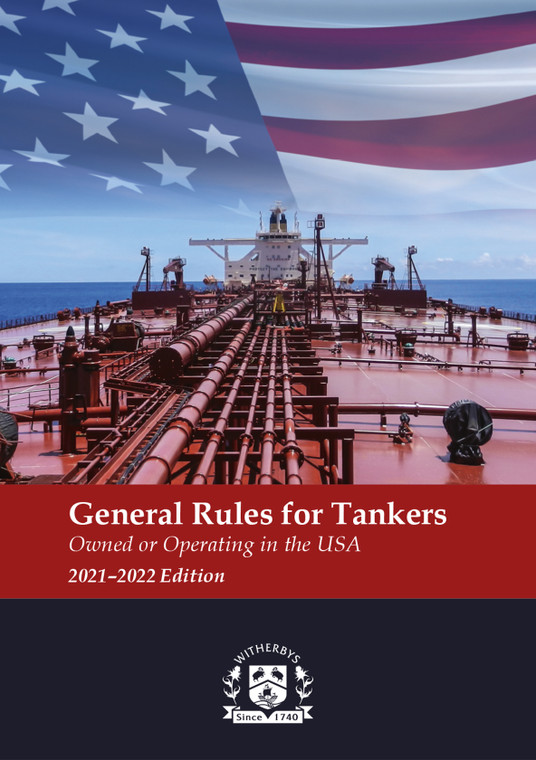 General Rules for Tankers Owned or Operating in the USA - 2021-2022 Edition
