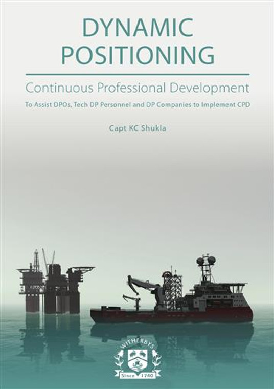 Dynamic Positioning.  Continuous Professional Development - To Assist DPOs, Tech DP Personnel and DP Companies to Implement CPD