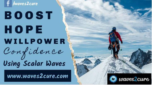 Boost your willpower, confidence & hope using scalar waves