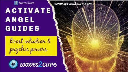 Activate Angel Guides Using Scalar Waves