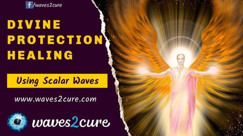 Divine Protection Healing Using Scalar Waves
