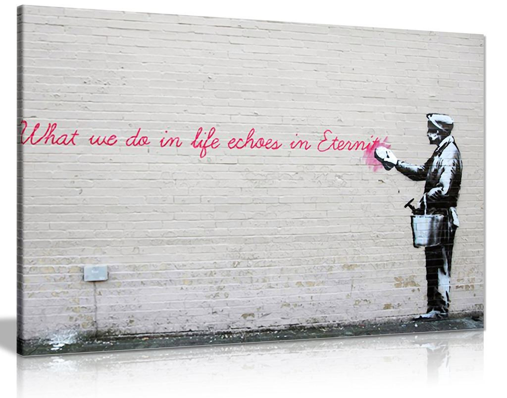 Banksy What We Do In Life Echoes In Eternity Graffiti Canvas