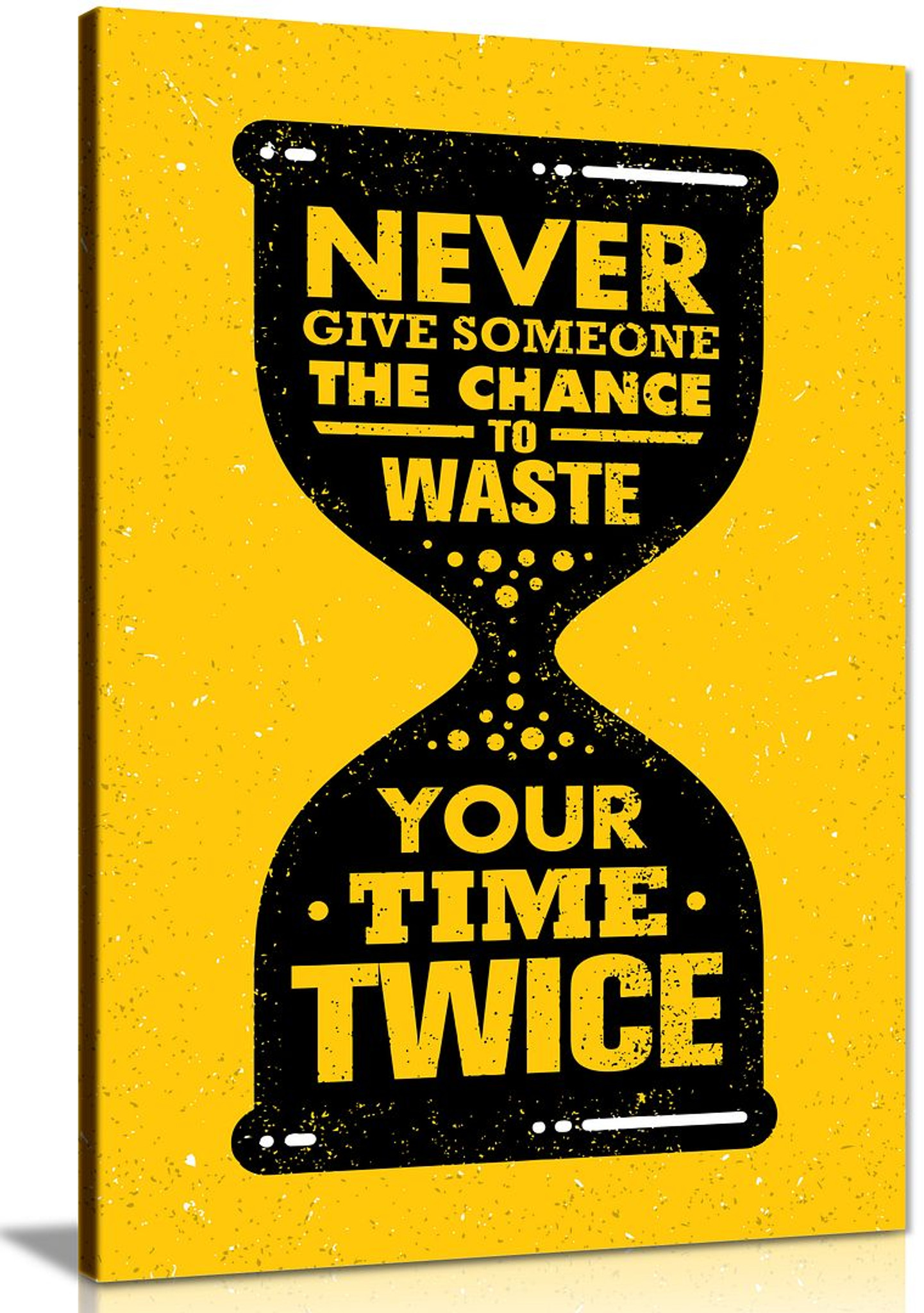 Never Give Someone The Chance Quote Canvas