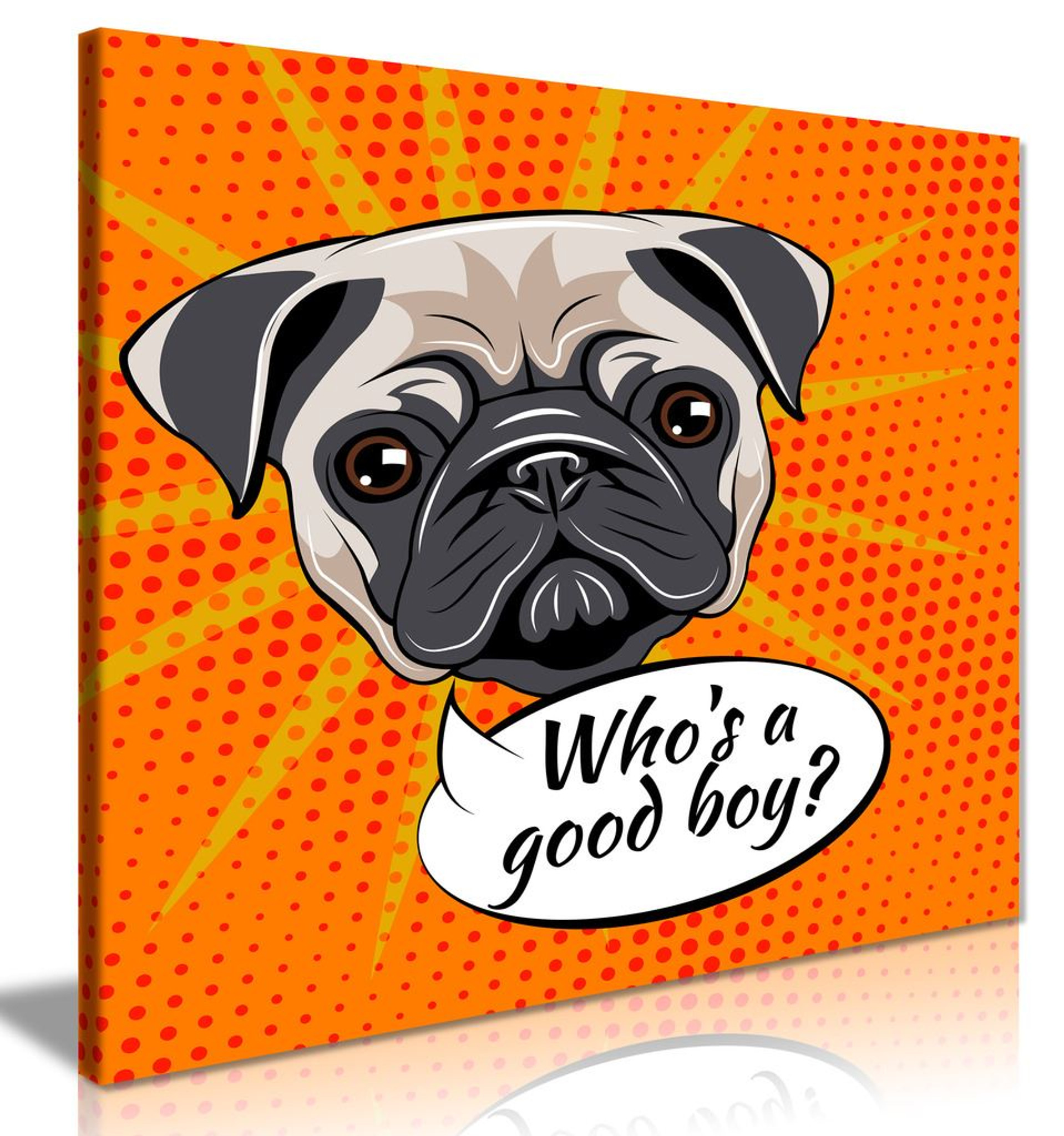 Pug Dog Who Is A Good Boy Pop Art Canvas