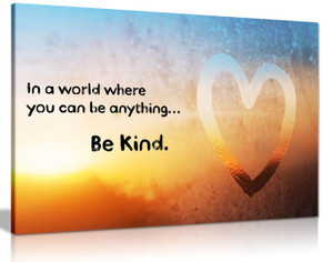 In a World Where You Can Be Anything Be Kind Quote Canvas Wall Art Picture Print Home Decor