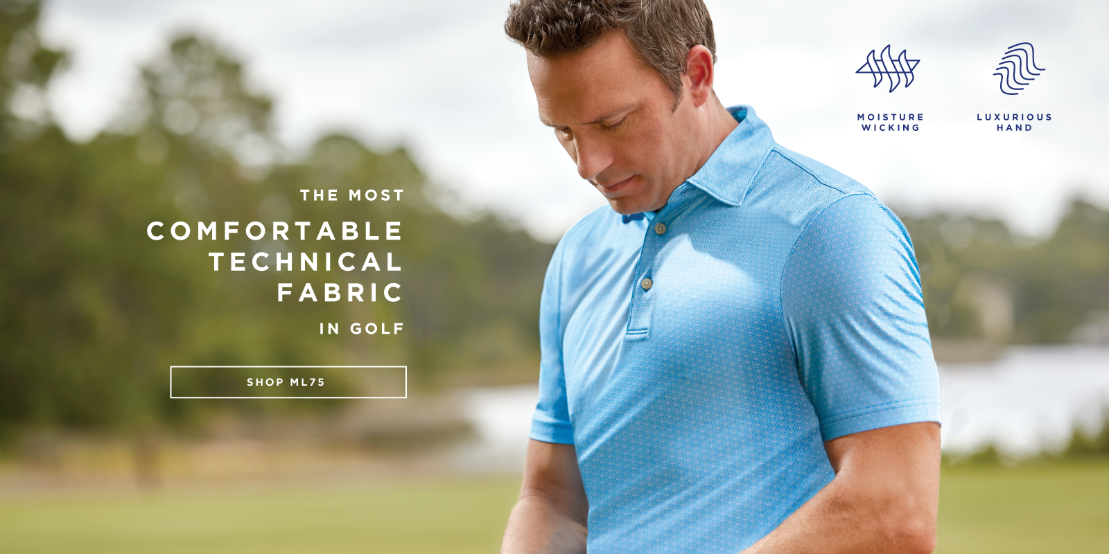 The Most Comfortable Technical Fabric In Golf Shop ML75 Moisture Wicking Luxurious Hand
