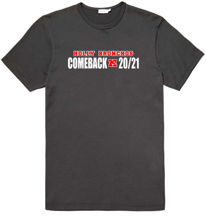 Holly Bronchos Comeback - 50/50 Jerzees T Shirt