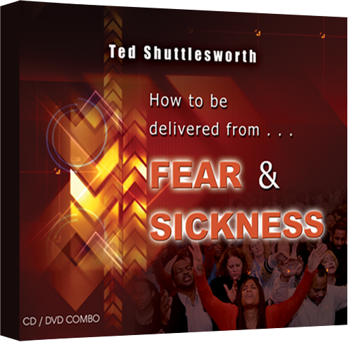 How To Be Delivered From Fear & Sickness (CD/DVD)