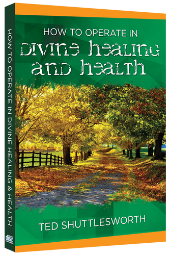 How to Operate in Divine Healing and Health (4 CDs)