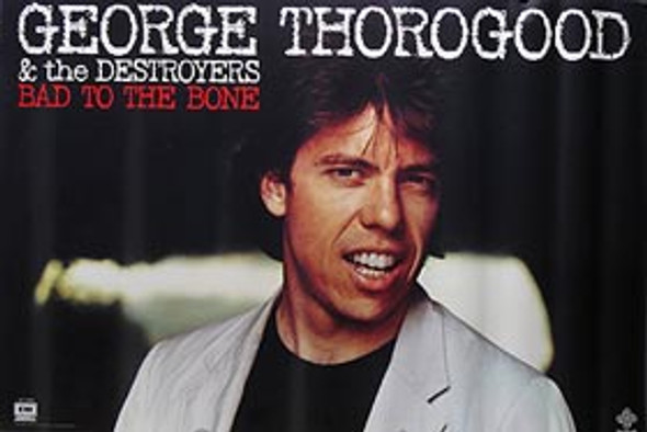 GEORGE THOROGOOD ('82 Promo Poster) ORIGINAL CINEMA POSTER