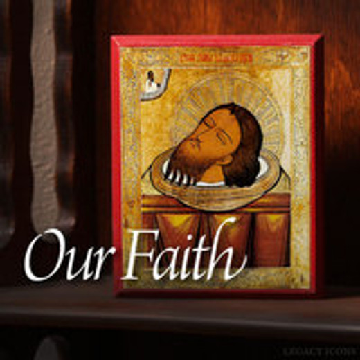 Our Faith: The Beheading of the Forerunner