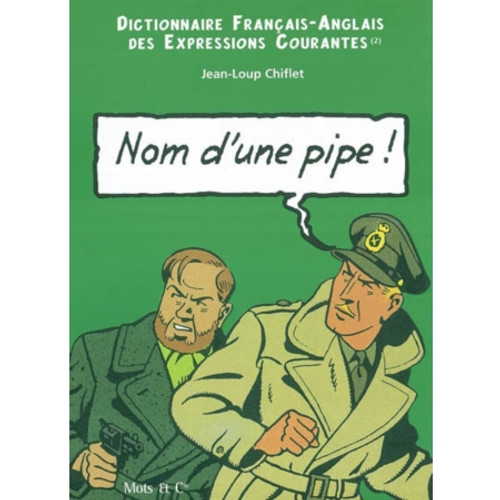 French dictionnary book Nom d'une pipe! Name of a pipe!