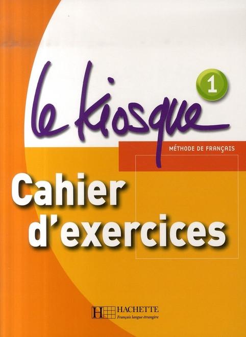 Le Kiosque cahier d'exercices A1