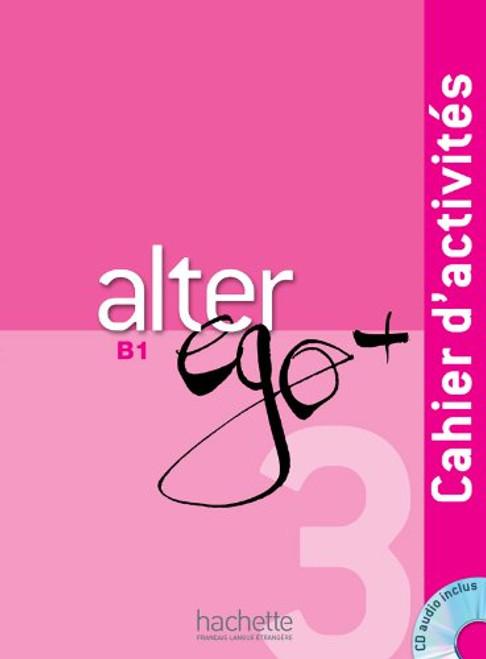 Alter Ego Niveau 3 + (PLUS)  Cahier activites (B1)