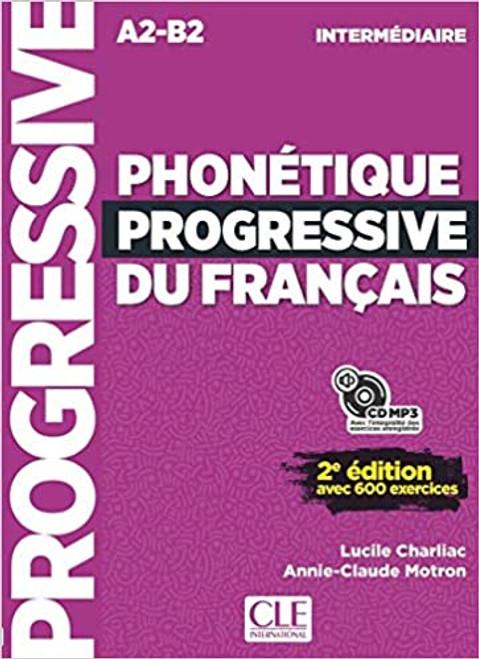 Phonetique progressive du francais - Intermediaire 600 exercices - 2eme edition
