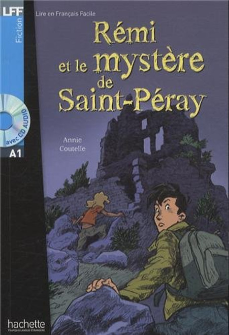 Remi et le mystere de Saint-Peray (with CD audio) - annie Coutelle - Easy reader A1