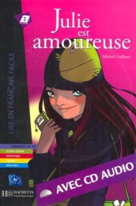 Julie est amoureuse (with CD audio) - Michel Guilloux - Easy reader A2