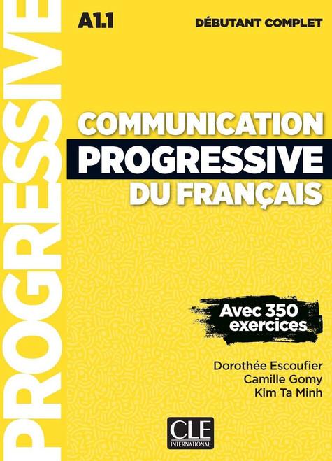 Communication progressive du francais - Debutant complet avec 350 exercices (with CDmp3) - A1.1