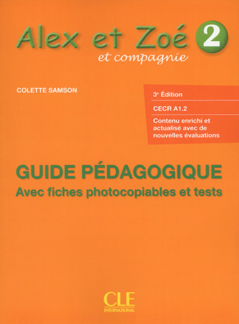 Alex et Zoe 2 : Guide pedagogique avec fiches photocopiables et tests 3e edition