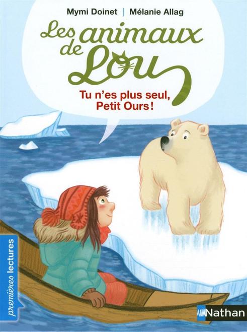 Animaux de Lou - tu n'es plus seul Ptit ours!