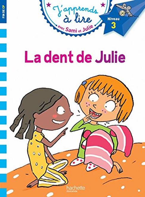 Sami et Julie: La dent de Julie (CP niveau 3)