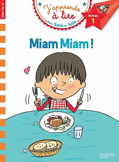 Sami et Julie Miam Miam! (CP - Niveau 1)