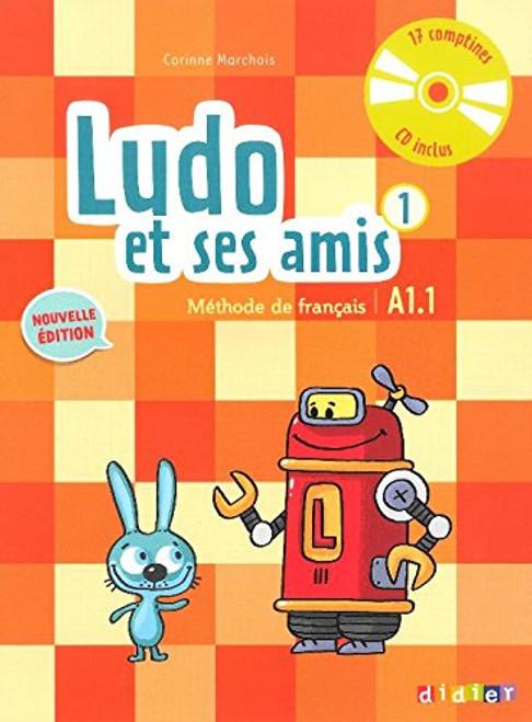 Ludo et ses amis 1  (methode de francais) A1.1 - Nouvelle edition (Cd inclus)