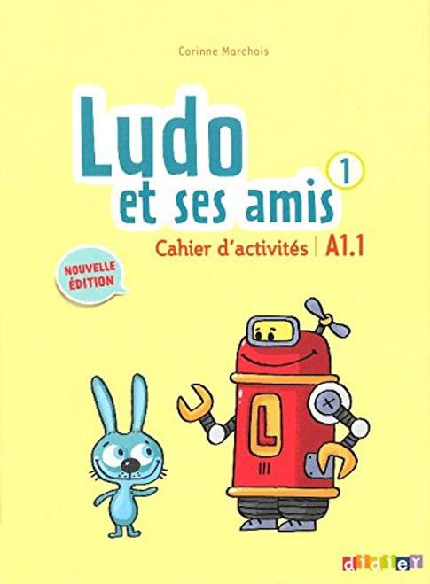 Ludo et ses amis 1 cahier d'activites A1.1 - Nouvelle edition