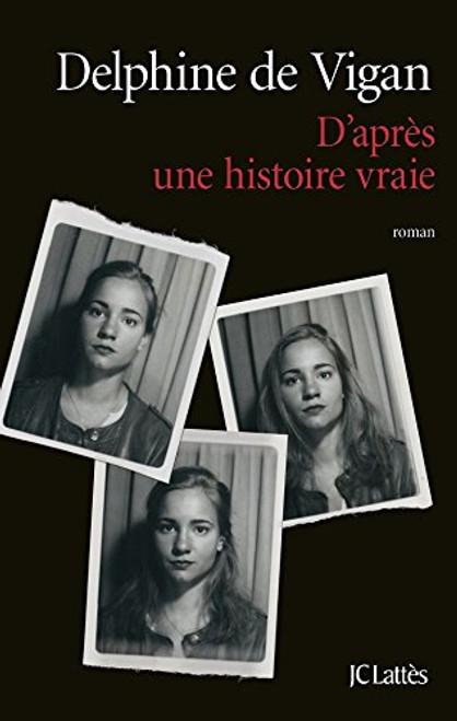 D'apres une histoire vraie - Prix Renaudot 2015